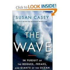 The Wave: In Pursuit of the Rogues, Freaks, and Giants of the Ocean by Susan Casey (10716kb/434p) #Kindle