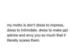 don't dress to impress