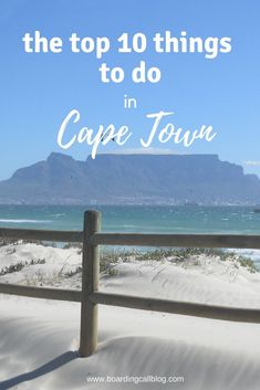 Travel bloggers tell the best 10 things to do in Cape Town