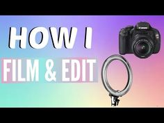 How I Edit and Film My YouTube Videos   How to Make a Thumbnail - YouTube