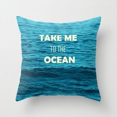 "Throw Pillow Cover with turquoise/blue ocean view and quote ""Take me to the ocean"" #pillow #ocean #coastal #beachlovedecor"