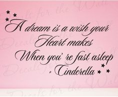 """A dream is a wish your heart makes when you're fast asleep"" Cinderella Disney Vinyl Wall Decal Quote"