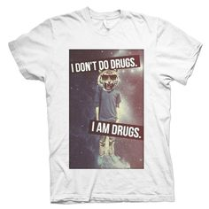 I don't do drugs.I am drugs Rave Ready, Festival T Shirts, Artist Logo, Rave Outfits, Dance Music, Edm, Printed Shirts, Drugs, My Style