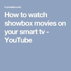 How to watch showbox movies on your smart tv - YouTube