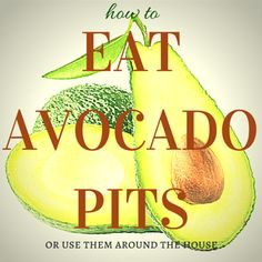 How to eat avocado pits or use them around the house from HousewifeHowTos.com