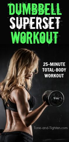 Supersets are a great way to increase strength, tone muscle, and boost metabolism. Take this total-body dumbbell workout for example! | Tone-and-Tighten.com