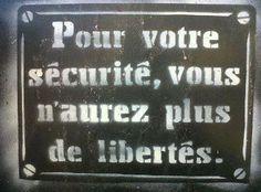 Pour votre sécurité vous n'aurez plus de libertés