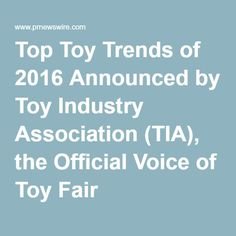 Top Toy Trends of 2016 Announced by Toy Industry Association (TIA), the Official Voice of Toy Fair