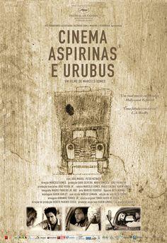 Cinema, Aspirinas e Urubus (2005), de Marcelo Gomes