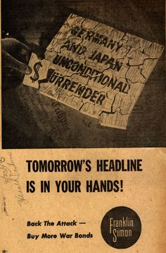 American poster, 1943: Franklin Simon's War Bonds – Tomorrow's Headline Is In Your Hands. BACK THE ATTACK.