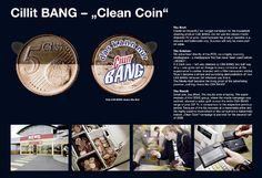 Cillit BANG placed transparent stickers on 5 Cent coins they gave out as change to consumers, that were half way cleaned by Cillit BANG and half way dirty.