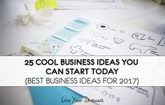 25-cool-business-ideas-20-best-new-business-ideas-for-2017-live-your-dreams-tips