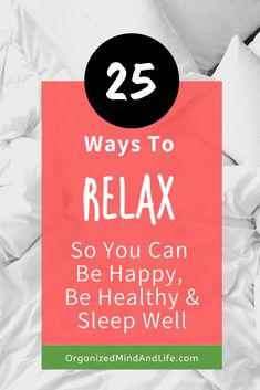 How To Relax: 25 Tips for Relaxation - Organized Mind + Life Career Quotes, Mindset Quotes, Success Quotes, Dream Quotes, Life Quotes, Quotes Quotes, Healthy Sleep, Happy Healthy, Habits Of Successful People