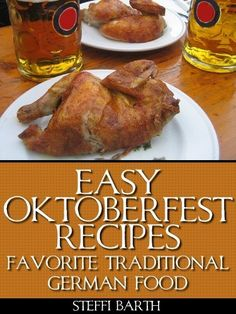 Easy Oktoberfest Recipes - Favorite Traditional German Food by Steffi Barth, free ebook as of 6/9/13