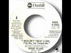 Bobby Blue Bland I Wouldn T Treat A Dog