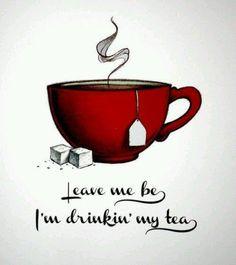 Laisse-moi tranquille, je bois mon thé. #teapography