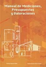 Manual de mediciones, presupuestos y valoraciones / por Carmen Romero Nieto, Carlos Canosa de los Cuetos ; colaboradores, Francisco Gil Carrillo, María Sainz Hícar