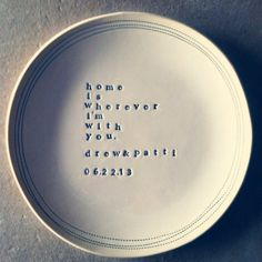 home is wherever im with you; wedding cake plate