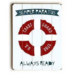 Coast Guard Always Ready by Artist Ginger Oliphant Wood Sign