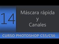 14 | Máscara rápida y canales en Photoshop || Curso Adobe Photoshop CS5/CS6 - YouTube