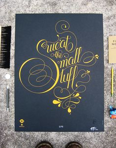 "Sweat the Small Stuff"" by Brooklyn-based graphic designer"