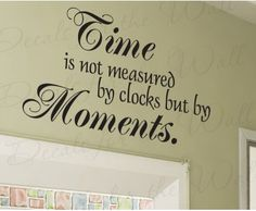 Moments Measure Time Wall Decal Quote