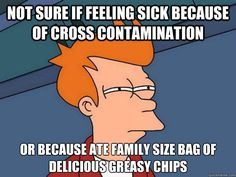 not sure if feeling sick because of cross contamination or because ate family size bag of delicious greasy chips