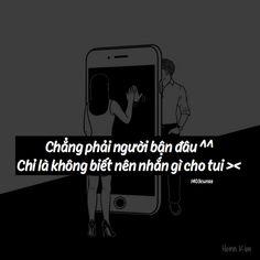 """Chỉ cần """"2"""" tao một cái thôi mà Tao là con gái cũng cần thể diện Galaxy Phone, Samsung Galaxy, Henn Kim, Love Pain, Fake Love, Crushes, Quotes, Life, Text Posts"""