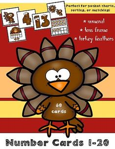 These Thanksgiving turkey numbers are great for use in pocket charts, memory/sorting games, or for matching up partners/groups in the classroom. Cards can be used whole group/small group, and can also be helpful during remediation. 60 festive cards included: 1-20 numeral form 1-20 ten frames 1-20 count the turkey feather