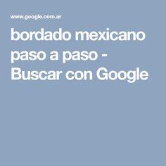 bordado mexicano paso a paso - Buscar con Google