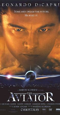The Aviator - Directed by Martin Scorsese.  With Leonardo DiCaprio, Cate Blanchett, Kate Beckinsale, John C. Reilly. A biopic depicting the early years of legendary director and aviator Howard Hughes' career, from the late 1920s to the mid-1940s.