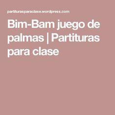 Bim-Bam juego de palmas | Partituras para clase
