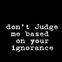 I don't know why anyone judges anyone.  We can't see into people's minds/hearts so who are we to judge based on the appearance of things?  One thing I know to be true is that appearances deceive.