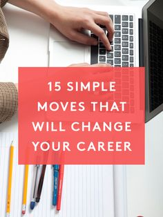 15 tiny tweaks that will totally change your career