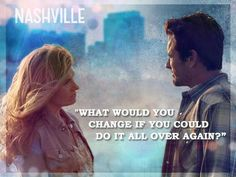 Do it all over again - Nashville ABC TV show Nashville Quotes, Nashville Series, Nashville Tv Show, Deacon Nashville, Abc Tv Shows, Great Tv Shows, Movies Showing, Movies And Tv Shows, Country Music Quotes