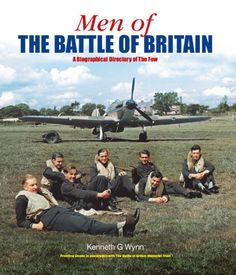 """Read """"Men of the Battle of Britain A Biographical Dictionary of the Few"""" by Kenneth G. Wynn available from Rakuten Kobo. Since it was first published in Men of the Battle of Britain has become a standard reference book for academics an. Lancaster Bomber, Canadian Soldiers, Hawker Hurricane, Battle Of Britain, Ww2 Aircraft, Royal Air Force, World War Two, Wwii, Military"""
