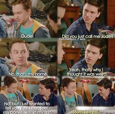 """Did you just call me Jude?"" They're hilarious when they're high 