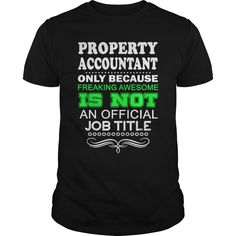 PROPERTY ACCOUNTANT Because FREAKING Miracle Worker Isn't An Official Job Title T-Shirts, Hoodies. ADD TO CART ==► Funny Tee Shirts