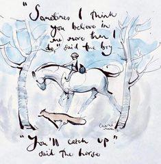 The Boy, the Mole, the Fox and the Horse by Charlie Mackesy Horse Quotes, Boy Quotes, Cute Quotes, Charlie Mackesy, Charlie Horse, The Mole, Horse Books, Most Beautiful Words, The Little Prince