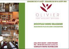 Plats du jour - Suggestions - Menu Brasserie Semaine du 3 au 7 août Semaine du 10 au 14 août contact@hotel-olivier.com Tél: + 352 313 666 View menu click link  http://hotel-olivier.com/wp/plats-du-jour-suggestions-menu-brasserie/