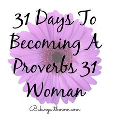Proverbs 31: Being Blessed//Bakingwithmom.com