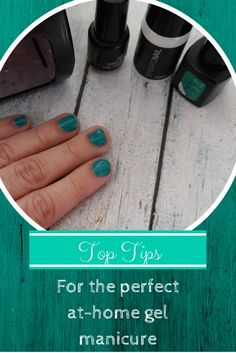 Top tips for an at-home gel manicure