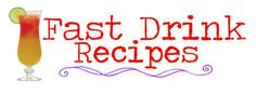 Fast Drink Recipes