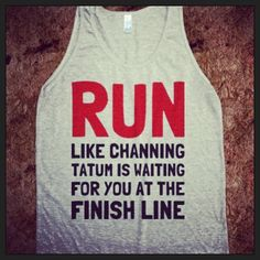 If I had this shirt, I would be running right now instead of being on pinterest.