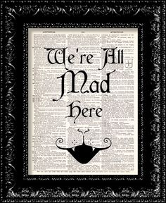 BOGO - Alice In Wonderland We Are All Mad Here Quote - Vintage Dictionary Print Vintage Book Print Page Art Upcycled Vintage Book Art