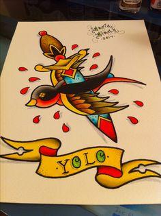 Yolo traditional tattoo flash by Darin Blank. Instagram: @blankenstein83