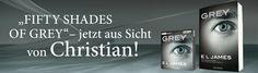 E L James - GREY. Fifty Shades of Grey von Christian selbst erzählt L James, Fifty Shades Of Grey, Christian, Christians