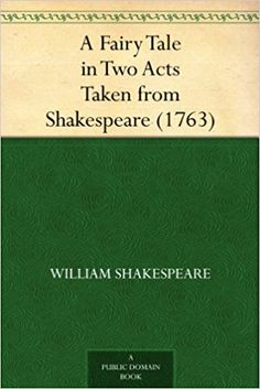 Amazon.com: A Fairy Tale in Two Acts Taken from Shakespeare (1763) eBook: William Shakespeare: Kindle Store
