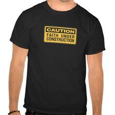 Faith Under Construction T Shirt, Hoodie Sweatshirt