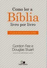 Biblioteca Evangélica: COMO LER A BÍBLIA LIVRO POR LIVRO